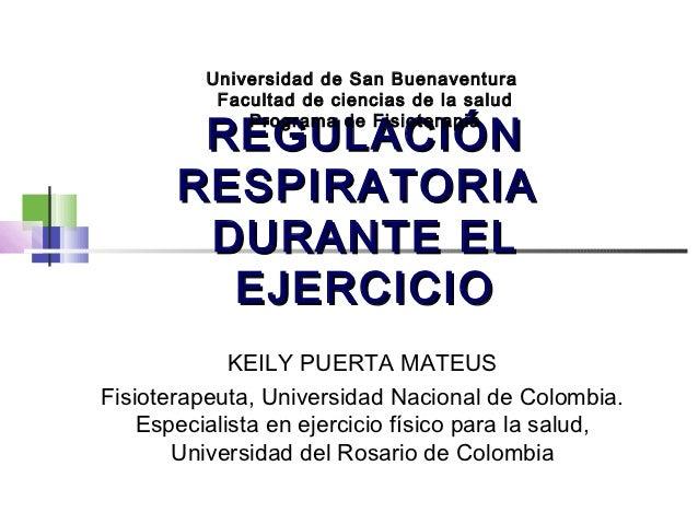 Universidad de San Buenaventura           Facultad de ciencias de la salud        REGULACIÓN              Programa de Fisi...