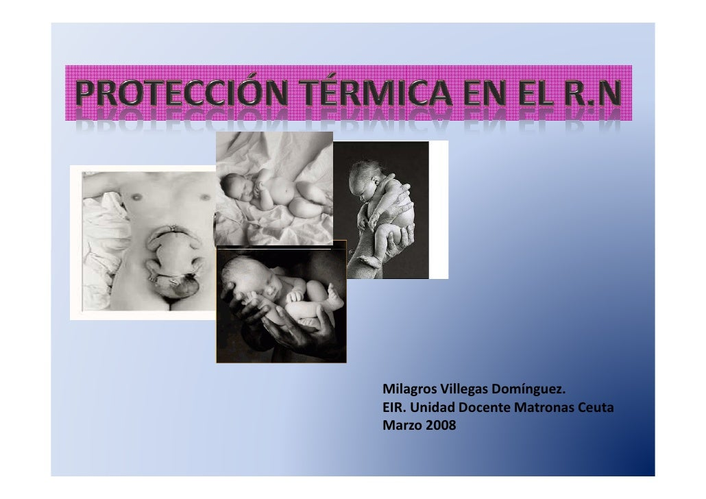Milagros Villegas Domínguez.EIR. Unidad Docente Matronas CeutaMarzo 2008