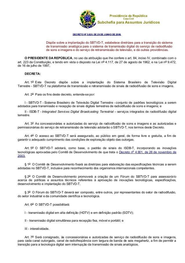 Presidência da República Casa Civil Subchefia para Assuntos Jurídicos DECRETO Nº 5.820, DE 29 DE JUNHO DE 2006. Dispõe sob...