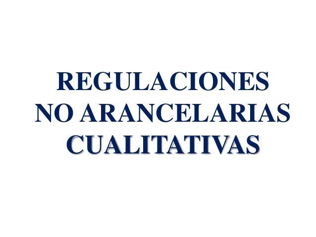 REGULACIONES NO ARANCELARIAS CUALITATIVAS