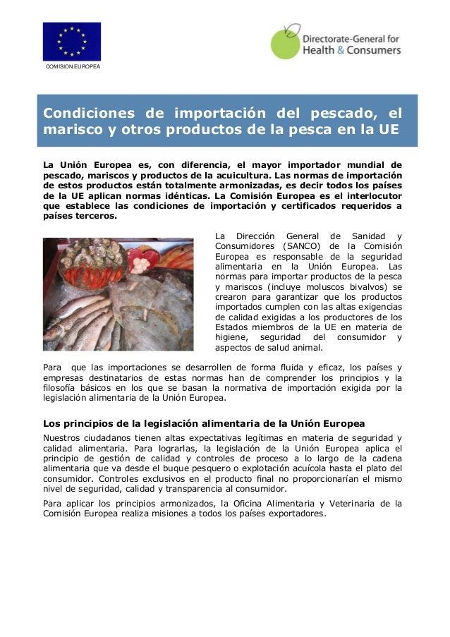 COMISION EUROPEA Condiciones de importación del pescado, el marisco y otros productos de la pesca en la UE La Unión Europe...