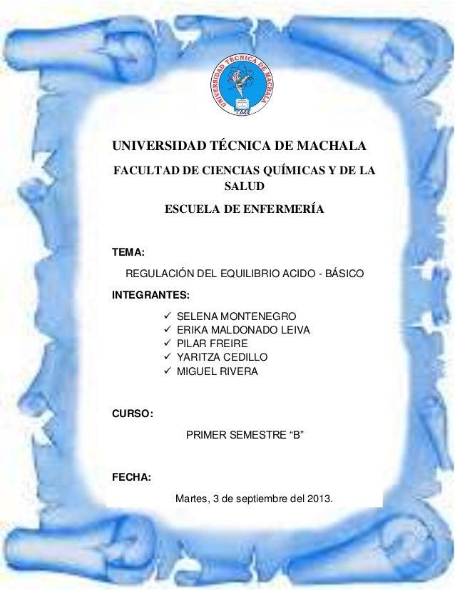 UNIVERSIDAD TÉCNICA DE MACHALA FACULTAD DE CIENCIAS QUÍMICAS Y DE LA SALUD ESCUELA DE ENFERMERÍA TEMA: REGULACIÓN DEL EQUI...