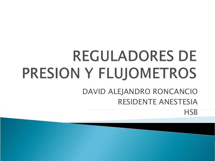 DAVID ALEJANDRO RONCANCIO RESIDENTE ANESTESIA HSB
