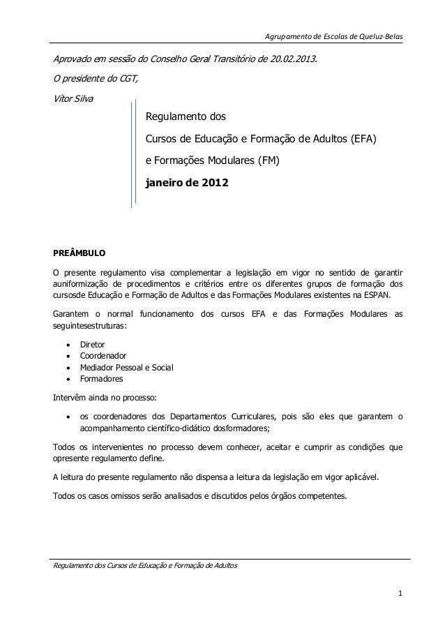 Agrupamento de Escolas de Queluz-Belas  Aprovado em sessão do Conselho Geral Transitório de 20.02.2013. O presidente do CG...
