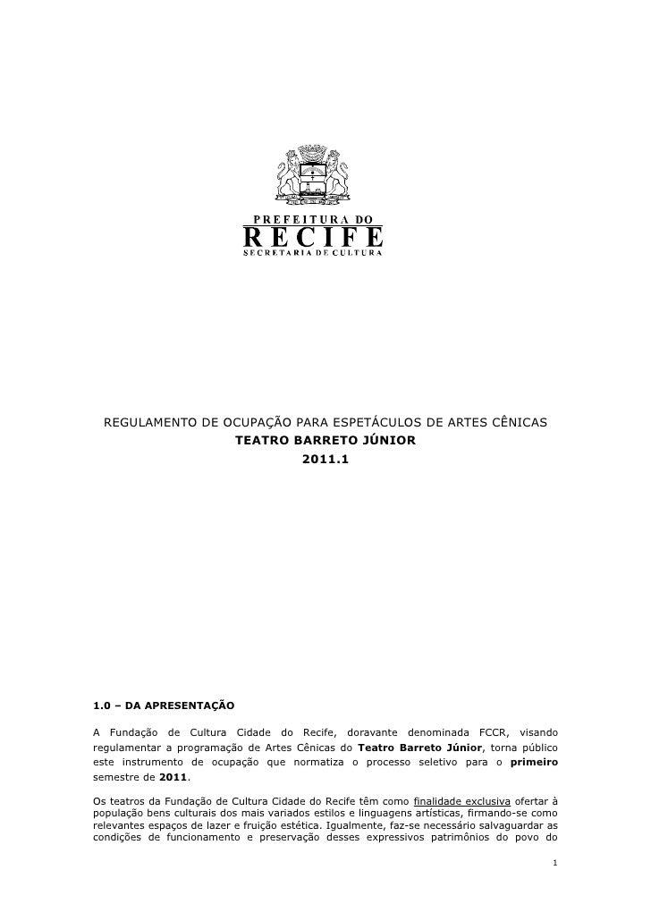 REGULAMENTO DE OCUPAÇÃO PARA ESPETÁCULOS DE ARTES CÊNICAS                               TEATRO BARRETO JÚNIOR             ...