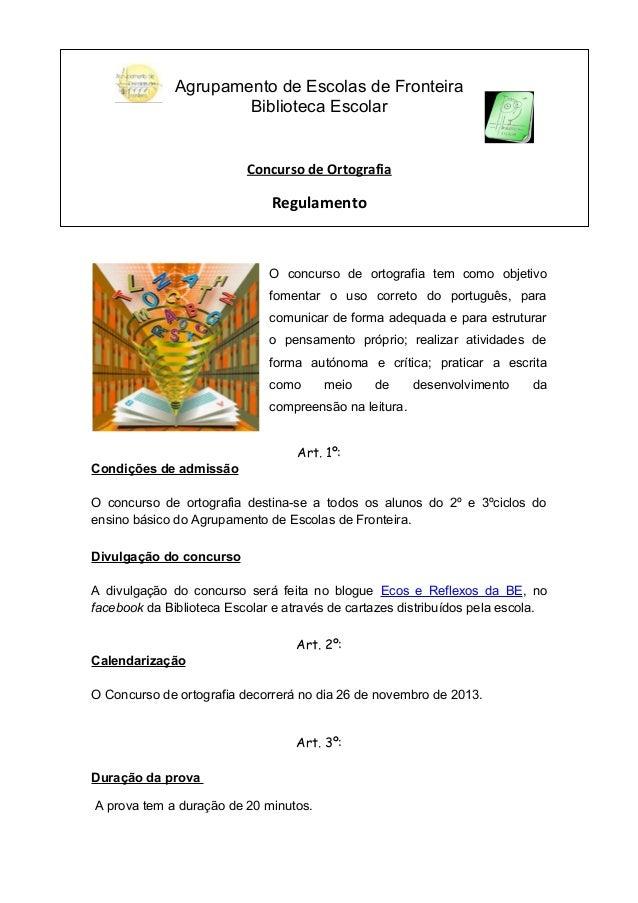 Agrupamento de Escolas de Fronteira Biblioteca Escolar  Concurso de Ortografia  Regulamento  O concurso de ortografia tem ...