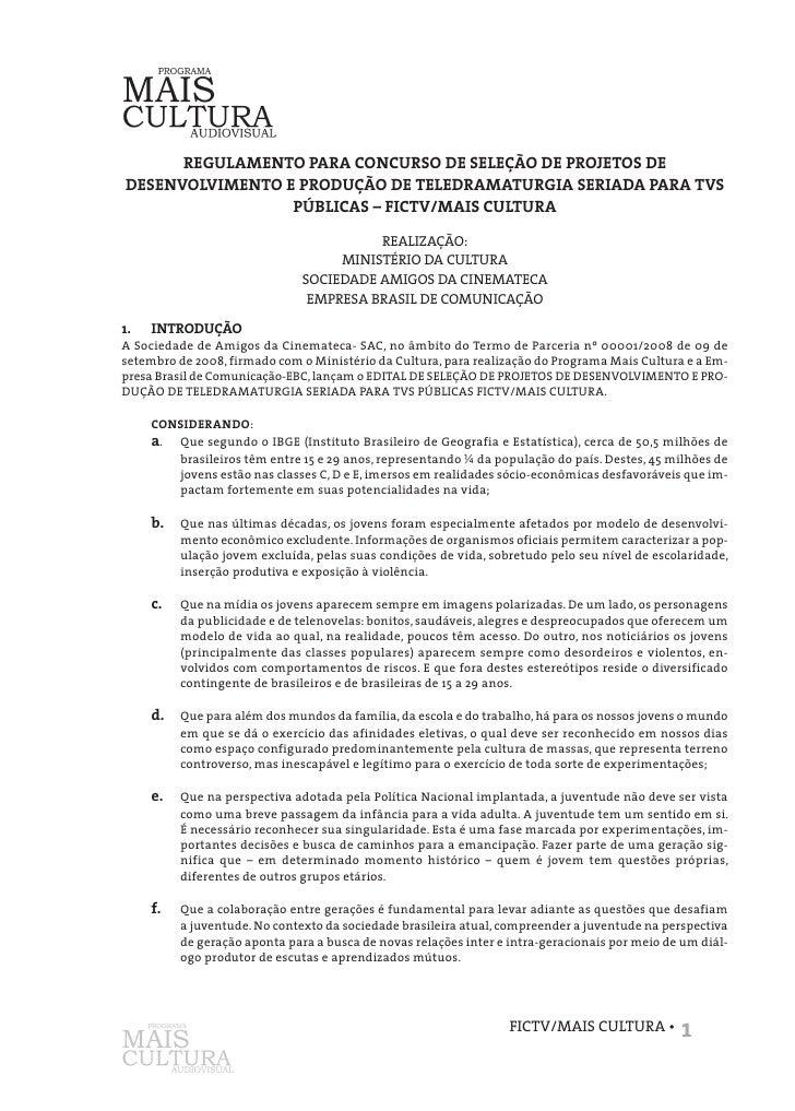 REGULAMENTO PARA CONCURSO DE SELEÇÃO DE PROJETOS DE DESENVOLVIMENTO E PRODUÇÃO DE TELEDRAMATURGIA SERIADA PARA TVS        ...