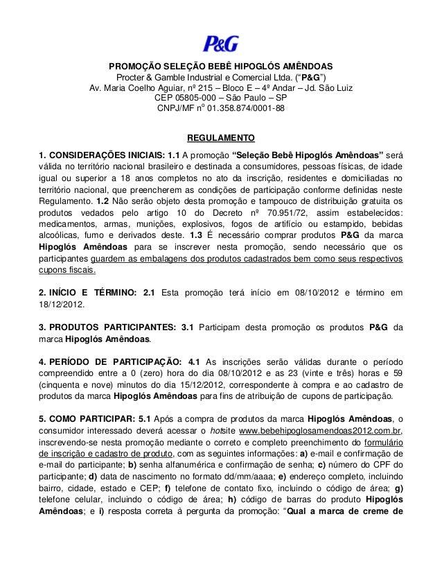 """PROMOÇÃO SELEÇÃO BEBÊ HIPOGLÓS AMÊNDOASProcter & Gamble Industrial e Comercial Ltda. (""""P&G"""")Av. Maria Coelho Aguiar, nº 21..."""