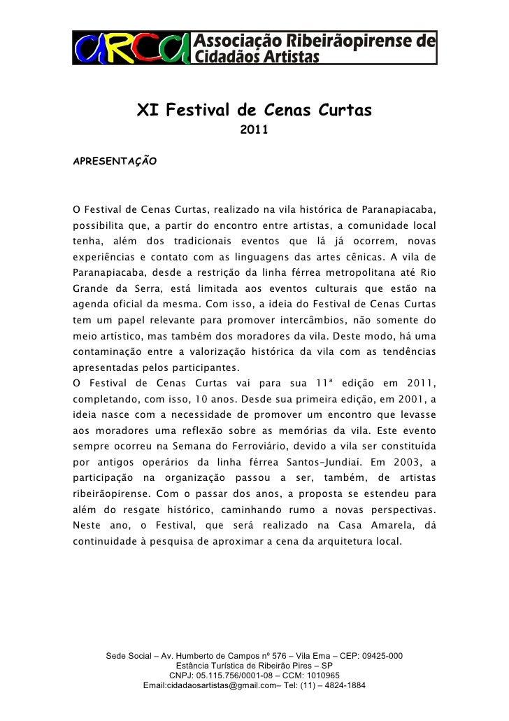 XI Festival de Cenas Curtas                                      2011APRESENTAÇÃOO Festival de Cenas Curtas, realizado na ...