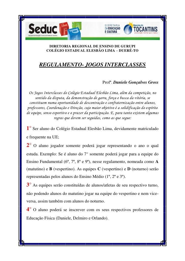 DIRETORIA REGIONAL DE ENSINO DE GURUPI            COLÉGIO ESTADUAL ELESBÃO LIMA – DUERÉ-TO        REGULAMENTO- JOGOS INTER...