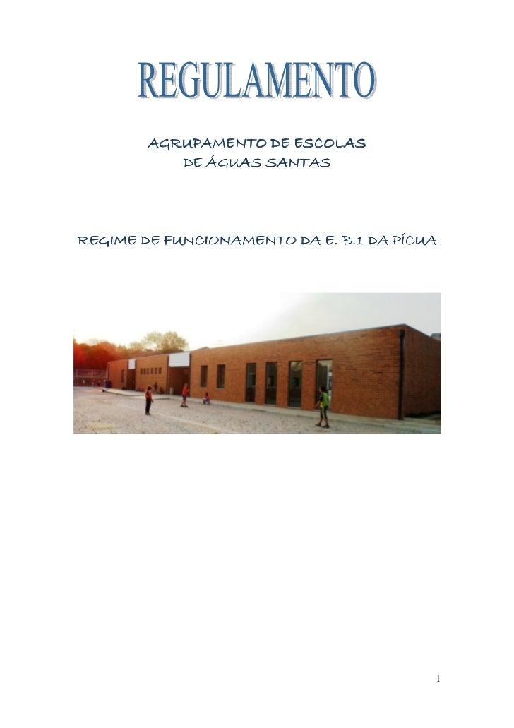 AGRUPAMENTO DE ESCOLAS           DE ÁGUAS SANTAS          FUNCIONAMENTOREGIME DE FUNCIONAMENTO DA E. B.1 DA PÍCUA         ...