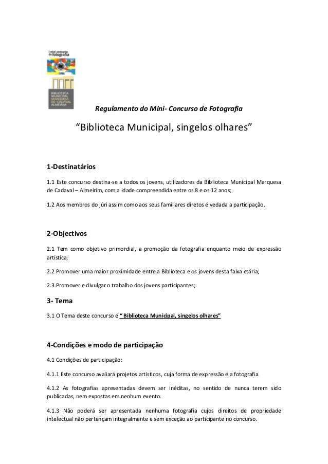 """Regulamento do Mini- Concurso de Fotografia           """"Biblioteca Municipal, singelos olhares""""1-Destinatários1.1 Este conc..."""