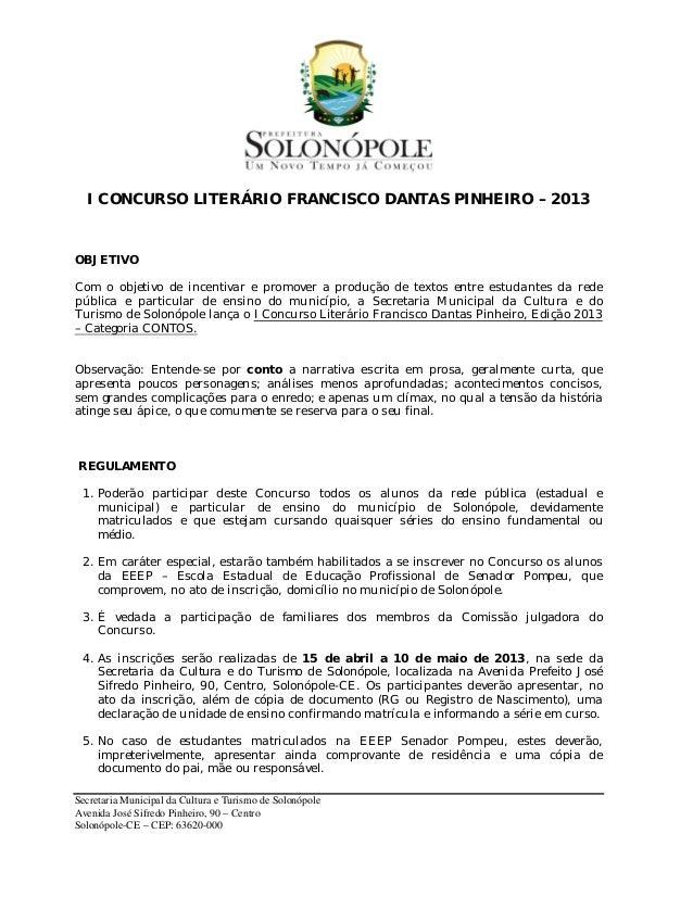 I CONCURSO LITERÁRIO FRANCISCO DANTAS PINHEIRO – 2013OBJETIVOCom o objetivo de incentivar e promover a produção de textos ...