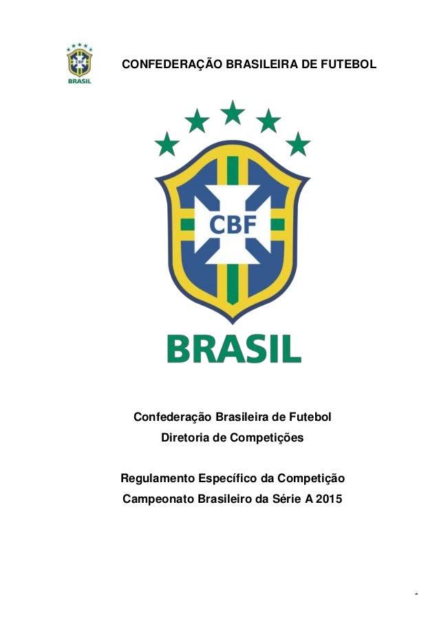 CONFEDERAÇÃO BRASILEIRA DE FUTEBOL 1 Confederação Brasileira de Futebol Diretoria de Competições Regulamento Específico da...