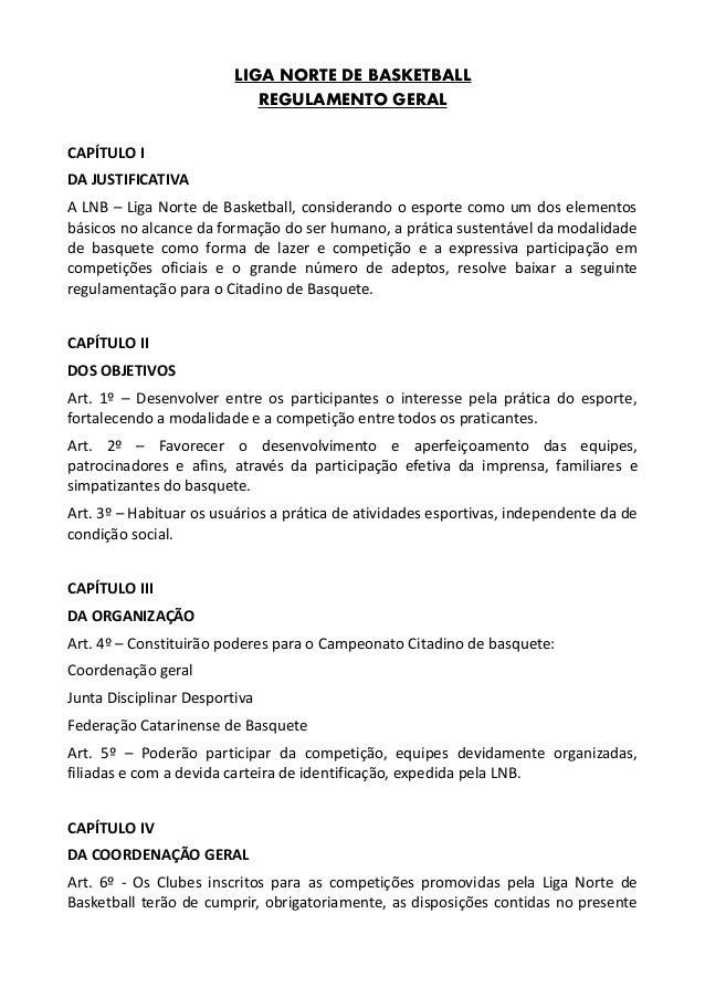 LIGA NORTE DE BASKETBALL REGULAMENTO GERAL CAPÍTULO I DA JUSTIFICATIVA A LNB – Liga Norte de Basketball, considerando o es...