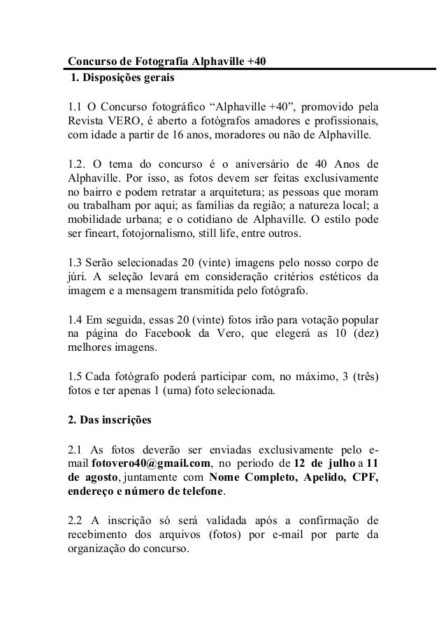 "Concurso de Fotografia Alphaville +40 1. Disposições gerais 1.1 O Concurso fotográfico ""Alphaville +40"", promovido pela Re..."
