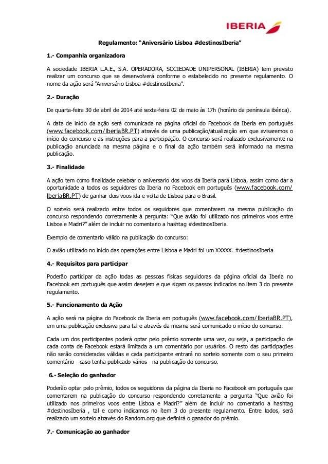 """! Regulamento: """"Aniversário Lisboa #destinosIberia"""" 1.- Companhia organizadora A sociedade IBERIA L.A.E., S.A. OPERADORA, ..."""