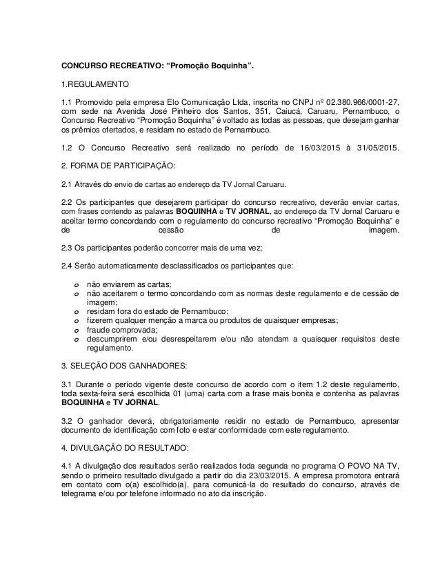 """CONCURSO RECREATIVO: """"Promoção Boquinha"""". 1.REGULAMENTO 1.1 Promovido pela empresa Elo Comunicação Ltda, inscrita no CNPJ ..."""