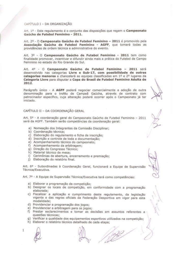 i) Homologar os resultados e a classificação do Campeonato Gaúcho de Futebol       Feminino - 2011 e proclamar as campeãs,...