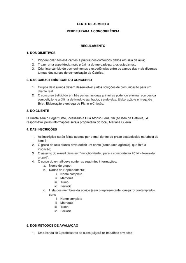 LENTE DE AUMENTO PERDEU PARA A CONCORRÊNCIA REGULAMENTO 1. DOS OBJETIVOS 1. Proporcionar aos estudantes a prática dos cont...