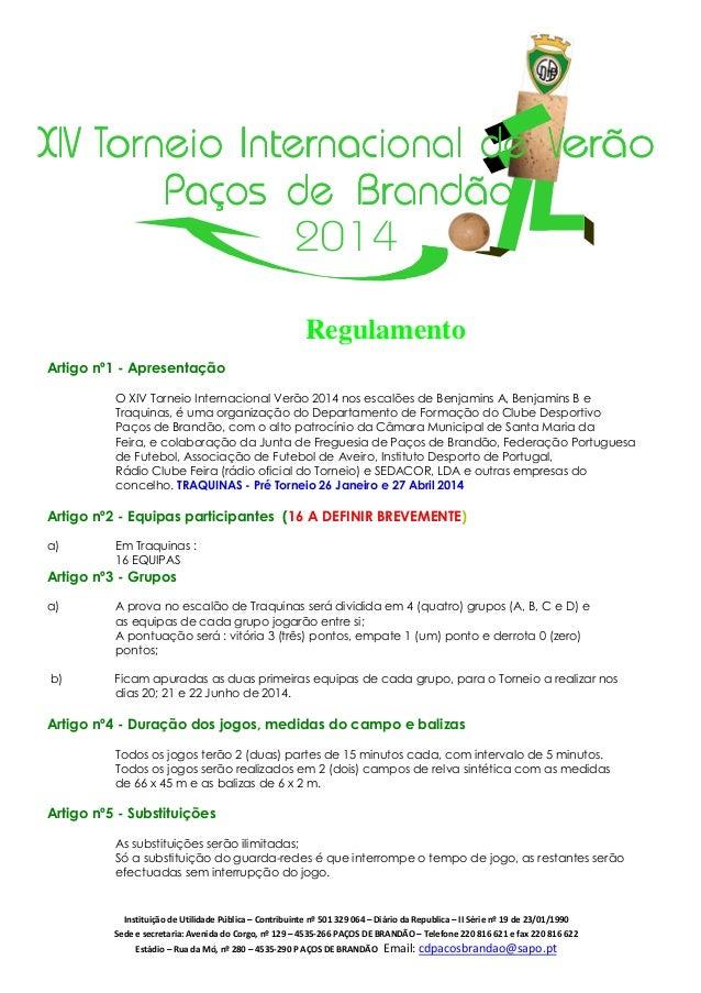 XIV Torneio Internacional de Verão Paços de Brandão 2014 Regulamento Artigo nº1 - Apresentação O XIV Torneio Internacional...