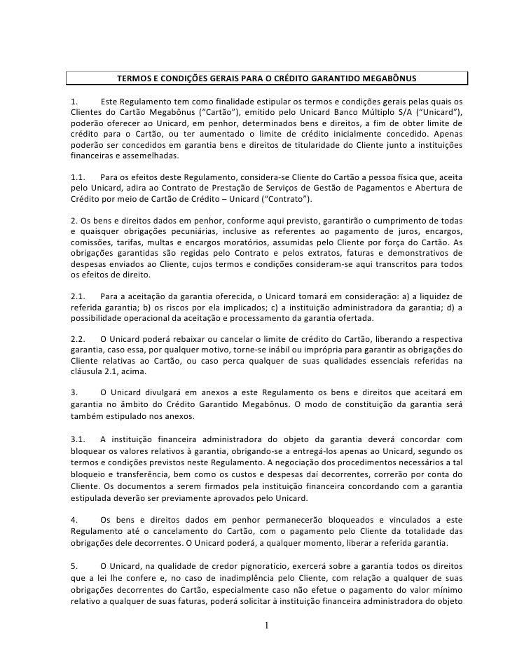 TERMOS E CONDIÇÕES GERAIS PARA O CRÉDITO GARANTIDO MEGABÔNUS  1.      Este Regulamento tem como finalidade estipular os te...