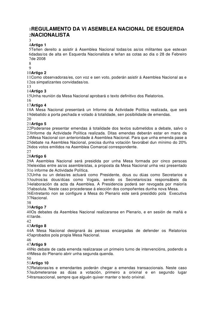 1REGULAMENTO DA VI ASEMBLEA NACIONAL DE ESQUERDA  2NACIONALISTA  3  4Artigo 1  5Teñen dereito a asistir á Asemblea Naciona...