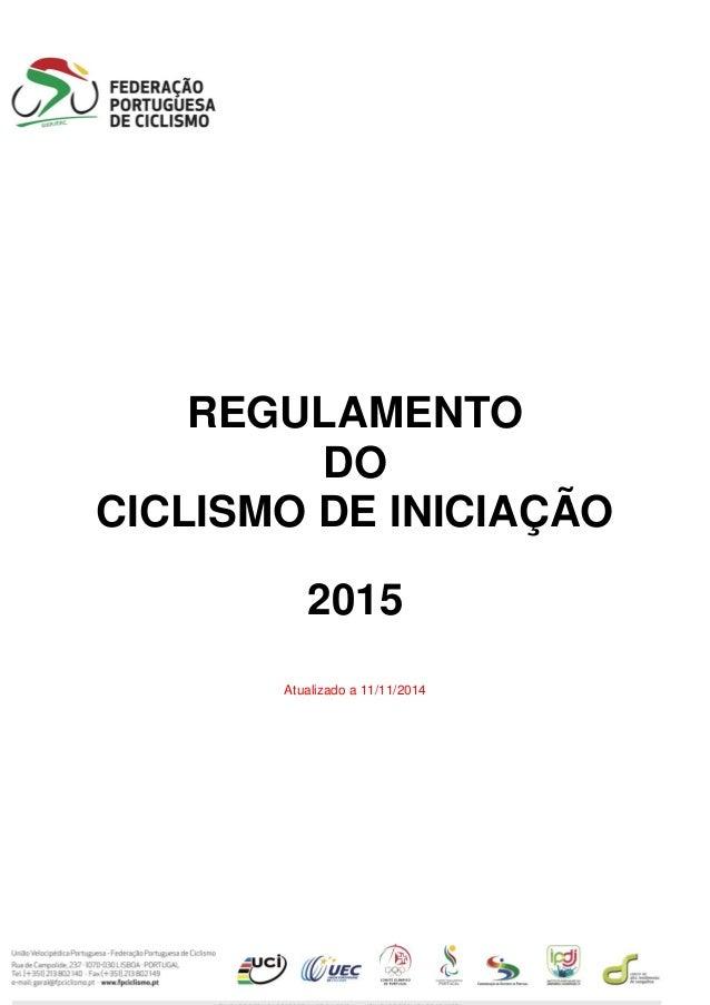 REGULAMENTO DO CICLISMO DE INICIAÇÃO 2015 Atualizado a 11/11/2014