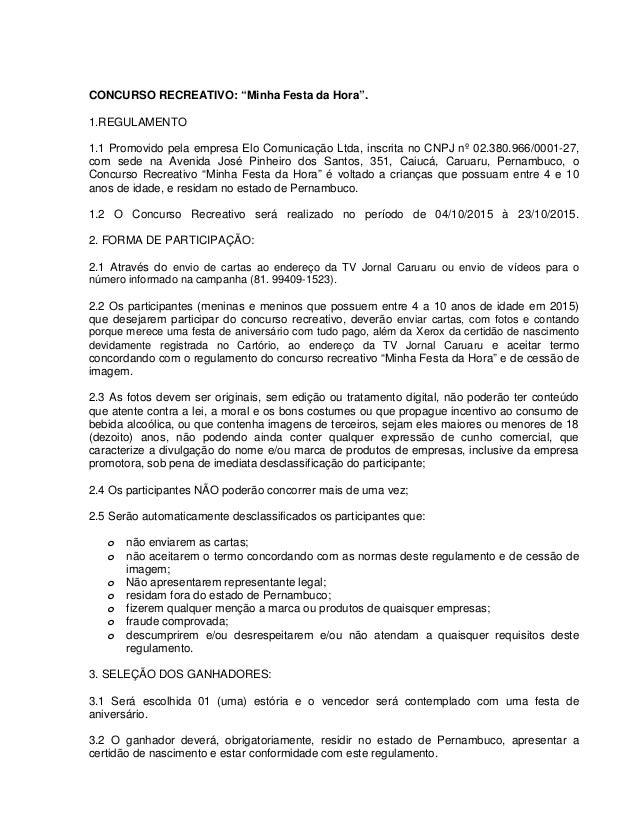"""CONCURSO RECREATIVO: """"Minha Festa da Hora"""". 1.REGULAMENTO 1.1 Promovido pela empresa Elo Comunicação Ltda, inscrita no CNP..."""