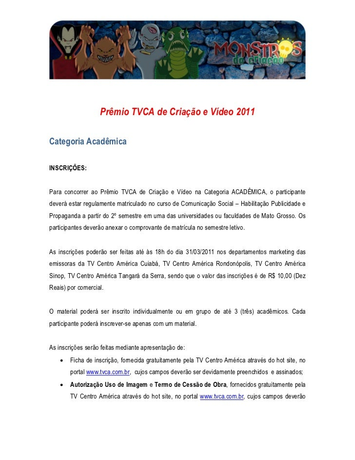 Prêmio TVCA de Criação e Vídeo 2011Categoria AcadêmicaINSCRIÇÕES:Para concorrer ao Prêmio TVCA de Criação e Vídeo na Categ...