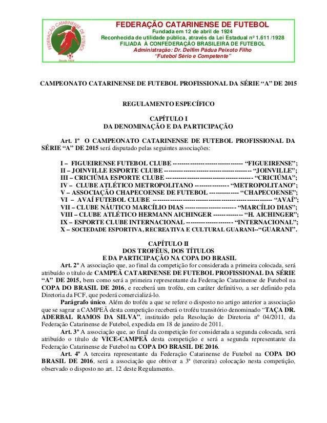 FEDERAÇÃO CATARINENSE DE FUTEBOL Fundada em 12 de abril de 1924 Reconhecida de utilidade pública, através da Lei Estadual ...