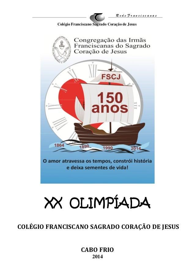 REGULAMENTO - XX OLIMPÍADA DO COLÉGIO FRANCISCANO SAGRADO CORAÇÃO DE JESUS - Alteração 08/08/14