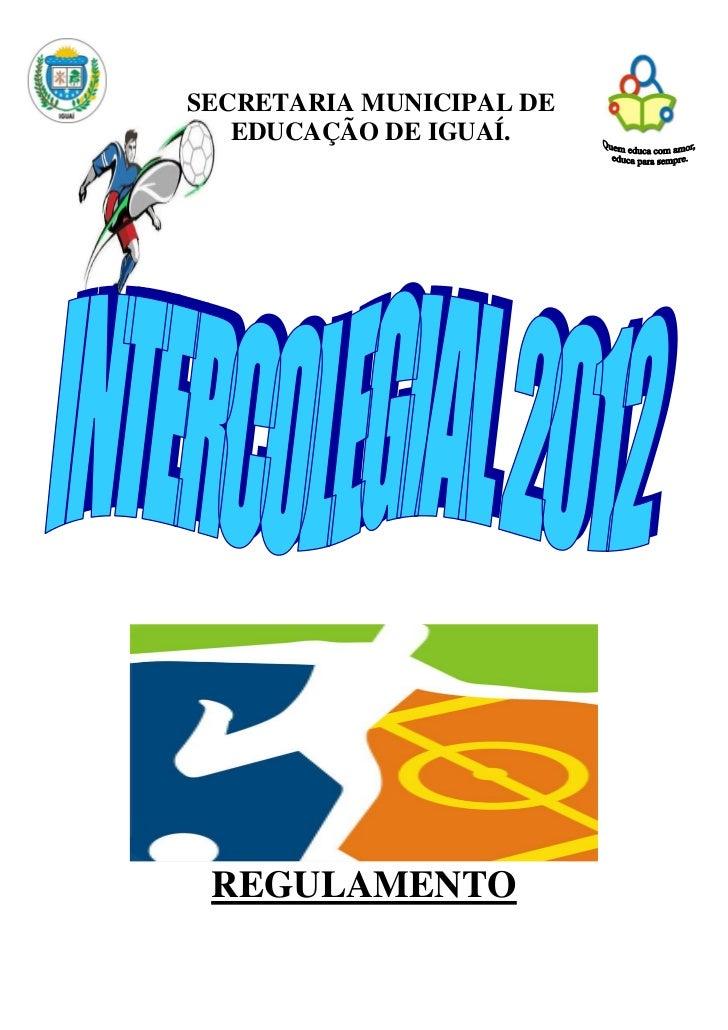 SECRETARIA MUNICIPAL DE   EDUCAÇÃO DE IGUAÍ. REGULAMENTO