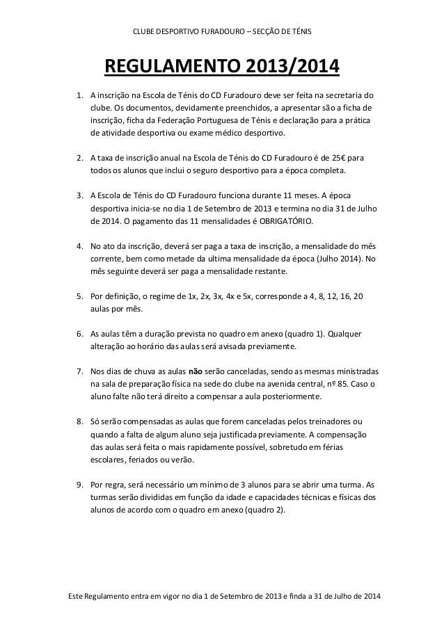 CLUBE DESPORTIVO FURADOURO – SECÇÃO DE TÉNIS Este Regulamento entra em vigor no dia 1 de Setembro de 2013 e finda a 31 de ...