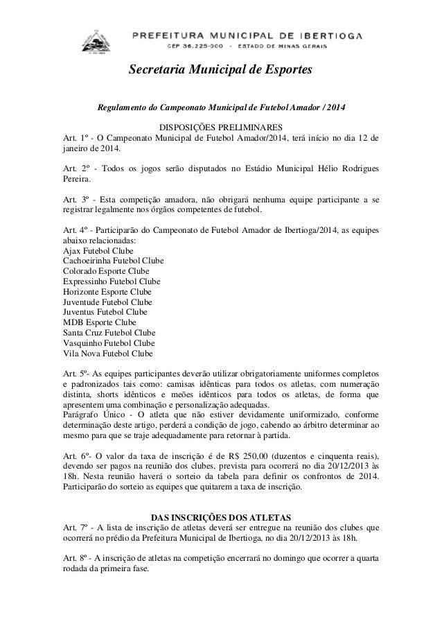 Secretaria Municipal de Esportes Regulamento do Campeonato Municipal de Futebol Amador / 2014 DISPOSIÇÕES PRELIMINARES Art...