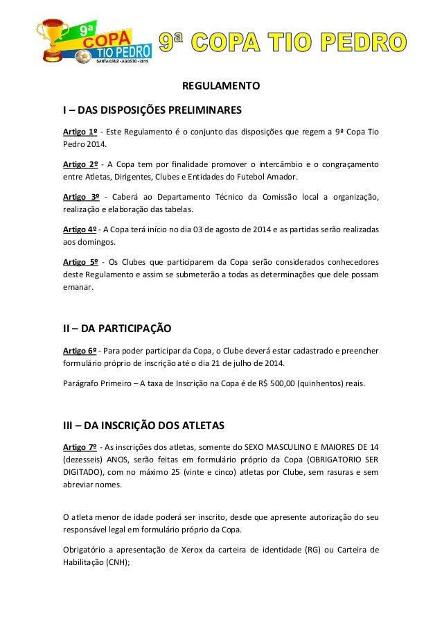 REGULAMENTO I – DAS DISPOSIÇÕES PRELIMINARES Artigo 1º - Este Regulamento é o conjunto das disposições que regem a 9ª Copa...