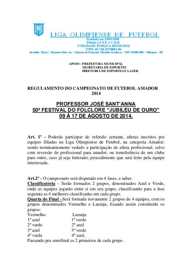 APOIO : PREFEITURA MUNICIPAL SECRETARIA DE ESPORTES DIRETORIA DE ESPORTES E LAZER  REGULAMENTO DO CAMPEONATO DE FUTEBOL AM...