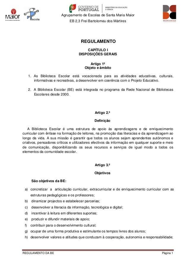 Agrupamento de Escolas de Santa Maria Maior EB 2,3 Frei Bartolomeu dos Mártires REGULAMENTO DA BE Página 1 REGULAMENTO CAP...