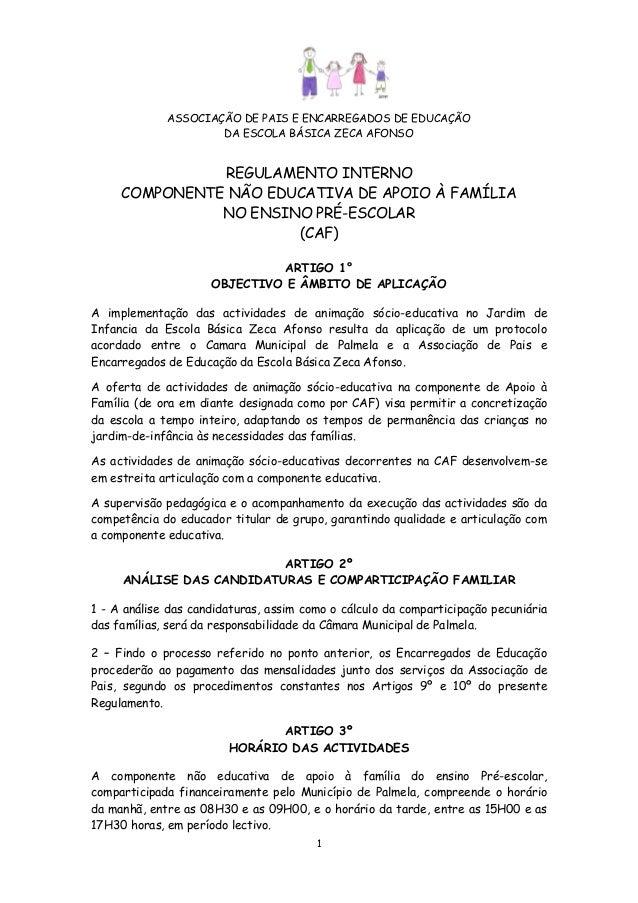 ASSOCIAÇÃO DE PAIS E ENCARREGADOS DE EDUCAÇÃO DA ESCOLA BÁSICA ZECA AFONSO  REGULAMENTO INTERNO COMPONENTE NÃO EDUCATIVA D...