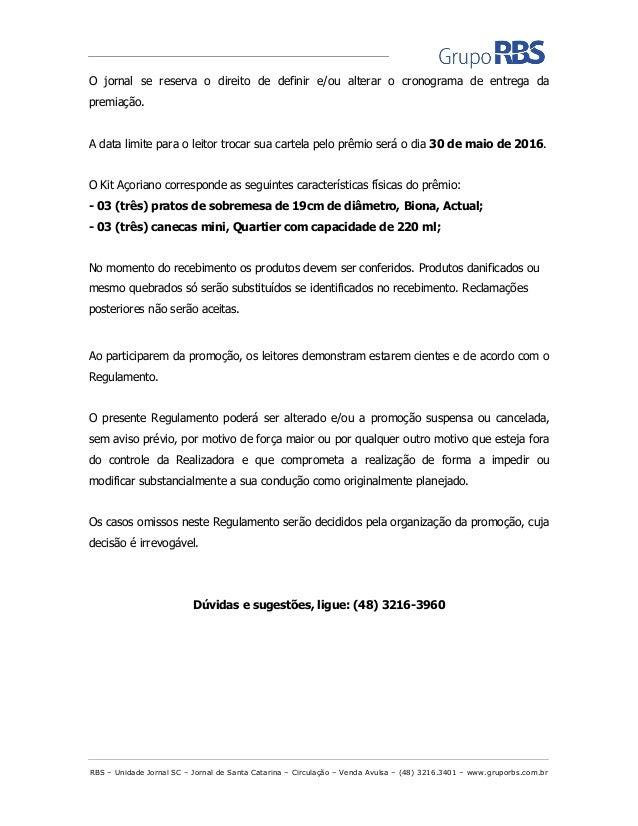 RBS – Unidade Jornal SC – Jornal de Santa Catarina – Circulação – Venda Avulsa – (48) 3216.3401 – www.gruporbs.com.br O jo...