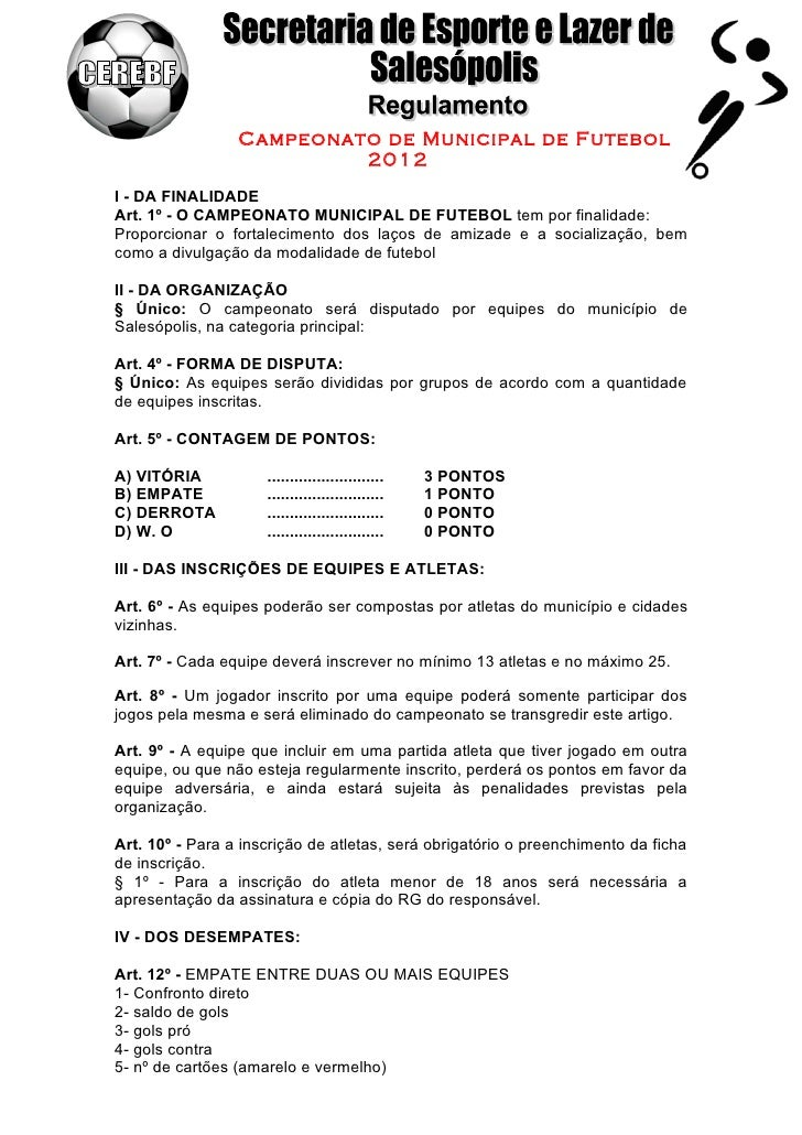 Campeonato de Municipal de Futebol                          2012I - DA FINALIDADEArt. 1º - O CAMPEONATO MUNICIPAL DE FUTEB...
