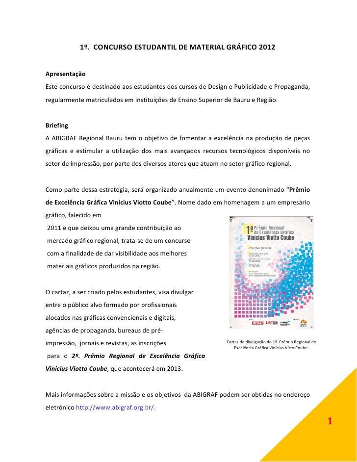 1º. CONCURSO ESTUDANTIL DE MATERIAL GRÁFICO 2012ApresentaçãoEste concurso é destinado aos estudantes dos cursos de Design ...