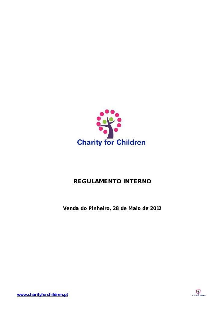 REGULAMENTO INTERNO                      Venda do Pinheiro, 28 de Maio de 2012www.charityforchildren.pt