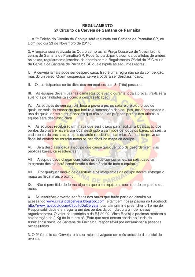 REGULAMENTO  2º Circuito da Cerveja de Santana de Parnaíba  1. A 2ª Edição do Circuito da Cerveja será realizada em Santan...