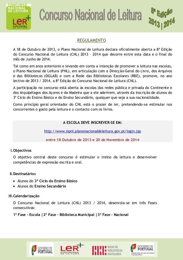 REGULAMENTO A 18 de Outubro de 2013, o Plano Nacional de Leitura declara oficialmente aberta a 8ª Edição do Concurso Nacio...