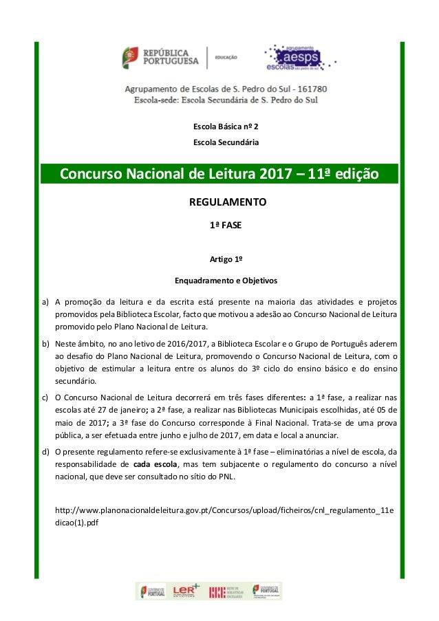 Escola Básica nº 2 Escola Secundária Concurso Nacional de Leitura 2017 – 11ª edição REGULAMENTO 1ª FASE Artigo 1º Enquadra...