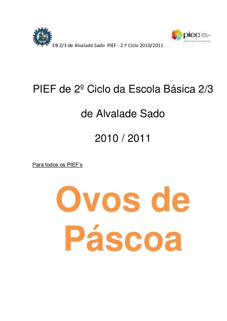 EB 2/3 de Alvalade Sado  PIEF - 2.º Ciclo 2010/2011righttop<br />PIEF de 2º Ciclo da Escola Básica 2/3 de Alvalade Sado<br...