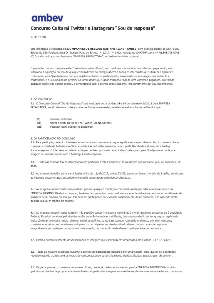"""Concurso Cultural Twitter e Instagram """"Sou de responsa""""1. OBJETIVOEsta promoção é realizada pelaCOMPANHIA DE BEBIDAS DAS A..."""