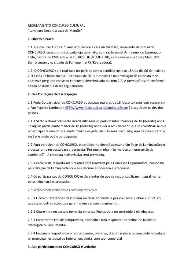 "REGULAMENTO CONCURSO CULTURAL""Laminato Decora a casa da Mamãe""1. Objeto e Prazo1.1. O Concurso Cultural ""Laminato Decora a..."