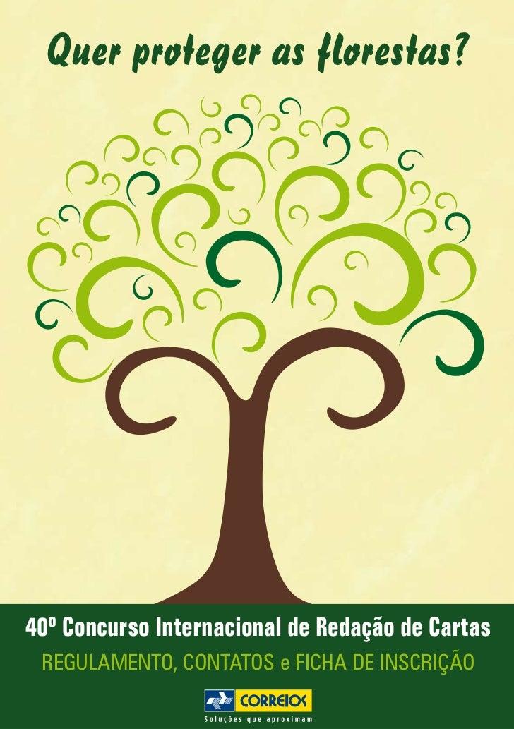 Quer proteger as florestas?40º Concurso Internacional de Redação de Cartas REGULAMENTO, CONTATOS e FICHA DE INSCRIÇÃO